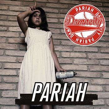 DAMN CITY PARIAH